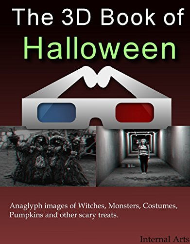 The 3D Book of Halloween. Anaglyph 3D images of Monsters, Costumes, Pumpkins and scary celebrations. (3D Books 87) (English Edition)