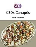 050x Canapés: Für Gäste und Feste (050x Rezepte 4) (German Edition)