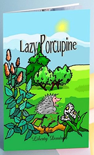Book: Lazy Porcupine by Liberty Dendron