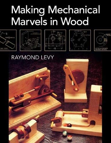 Compare Textbook Prices for Making Mechanical Marvels In Wood Illustrated Edition ISBN 9781626548862 by Levy, Raymond