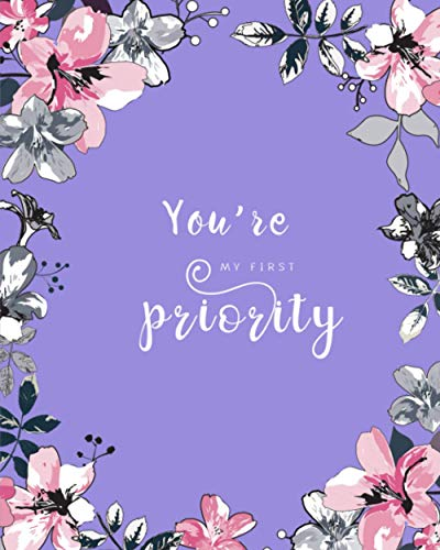 You're My First Priority: 8x10 Large Birthday Book for Recording Anniversaries / Important Dates | Jan-to-Dec Index | Classic Flower Frame Design Blue-Violet