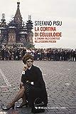 La cortina di celluloide: Il cinema italo-sovietico nella Guerra fredda (Italian Edition)
