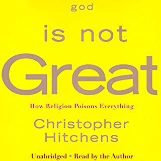 God Is Not Great     How Religion Poisons Everything              Written by:                                                                                                                                 Christopher Hitchens                               Narrated by:                                                                                                                                 Christopher Hitchens                      Length: 8 hrs and 45 mins     92 ratings     Overall 4.8