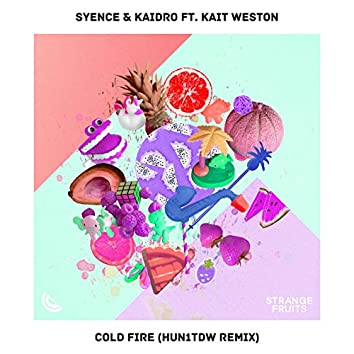 Cold Fire (feat. Kait Weston) [HUN1TDW Remix]