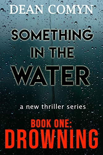 Something in the Water Book One: Drowning by Comyn, Dean