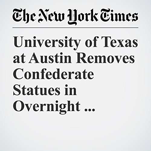 University of Texas at Austin Removes Confederate Statues in Overnight Operation copertina