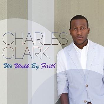 We Walk By Faith - Single