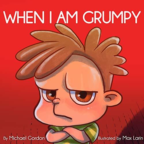 When I Am Grumpy: (Children's Book About Emotions & Feelings, Kids Ages 3 5, Preschool, Kindergarten, grade 1) (Self-Regulation Skills 13) (English Edition)