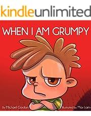 When I Am Grumpy: (Children's Book About Emotions & Feelings, Kids Ages 3 5, Preschool, Kindergarten, grade 1) (Self-Regulation Skills 13)