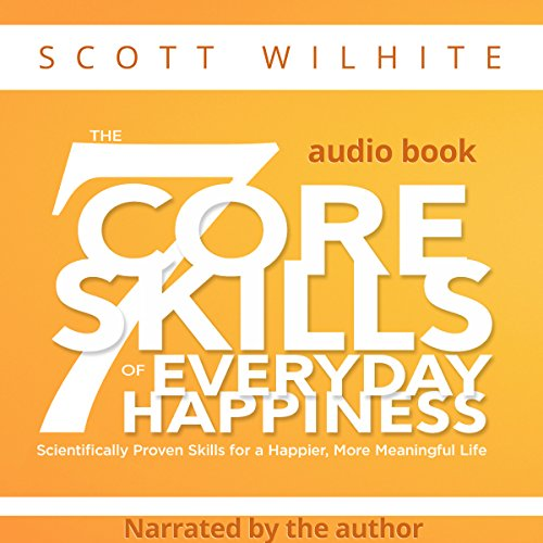 The 7 Core Skills of Everyday Happiness audiobook cover art