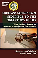 Louisiana Notary Exam Sidepiece to the 2020 Study Guide: Tips, Index, Forms-Essentials Missing in the Official Book (Self-Study Sherpa)