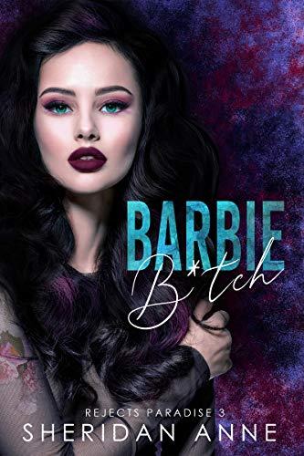 Barbie B*tch: A Dark High School Bully Romance (Rejects Paradise Book 3) (English Edition)