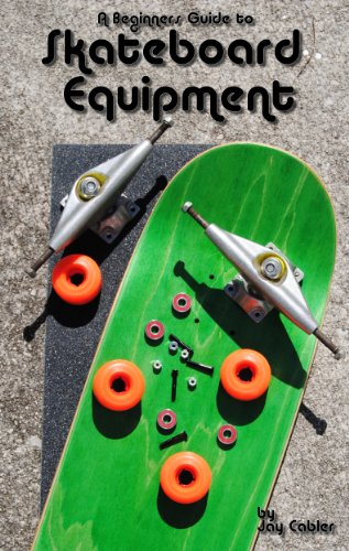A Beginner's Guide to Skateboard Equipment (English Edition)