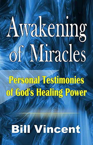 Book: Awakening of Miracles - Personal Testimonies of God's Healing Power by Bill Vincent