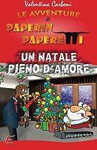 Paperin Paperetti e un Natale pieno d'amore (Le Avventure di Paperin paperetti) (Italian Edition)