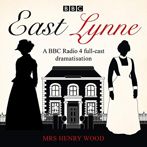 East Lynne Audiobook By Mrs Henry Wood, Henry Bakewell - dramatist cover art