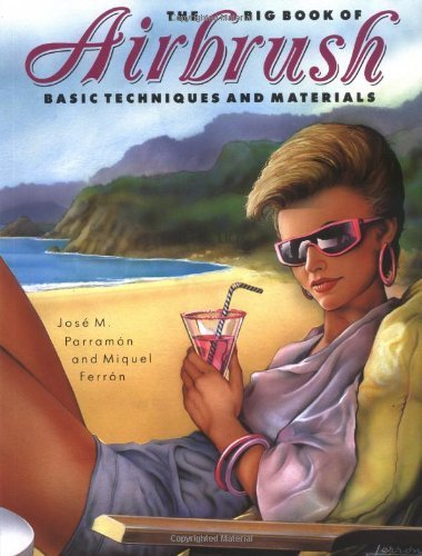 The Big Book of Airbrush Techniques and Materials by Joe M. Parramon (1994-10-01)