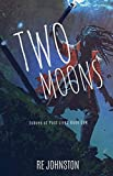 Two Moons: Memories from a World with One (Echoes of Past Lives)