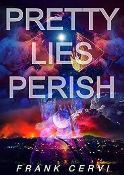 Pretty Lies Perish by [Frank Cervi]