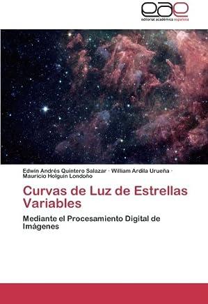 Curvas de Luz de Estrellas Variables: Mediante el Procesamiento Digital de Imágenes (Spanish Edition