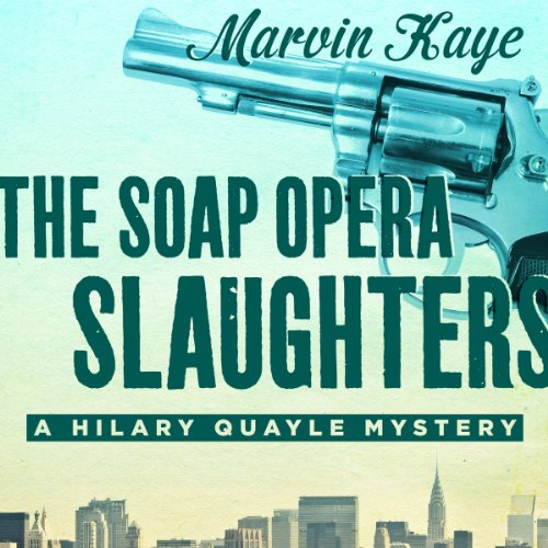 The Soap Opera Slaughters                   By:                                                                                                                                 Marvin Kaye                               Narrated by:                                                                                                                                 Dina Pearlman                      Length: 6 hrs and 1 min     Not rated yet     Overall 0.0