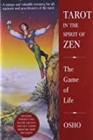 Tarot in the Spirit of Zen: The Game of Life