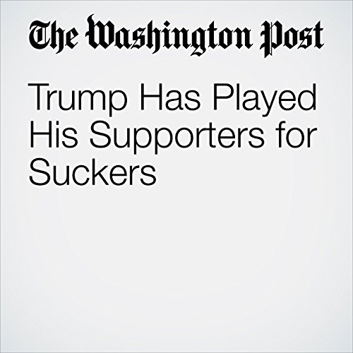Trump Has Played His Supporters for Suckers copertina