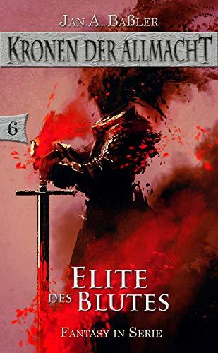 Elite des Blutes (Kronen der Allmacht 6)