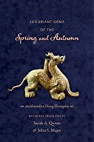 Luxuriant Gems of the Spring and Autumn (Translations from the Asian Classics) by Zhongshu Dong(2015-12-15)