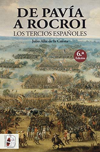 De Pavía a Rocroi. Los tercios españoles: 2 (Historia de España)