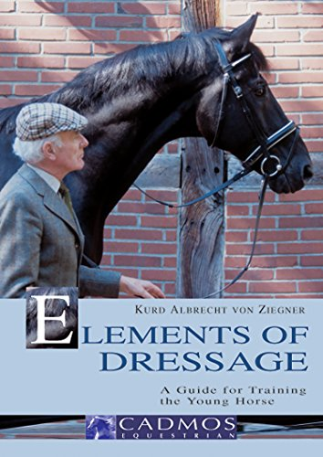 Elements of Dressage: A Guide for Training the Young Horse (Horses)