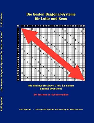 Die besten Diagonal-Systeme für Lotto und Keno: Mit Minimal-Einsätzen 7 bis 32 Zahlen optimal abdecken! 26 Systeme in Sechserreihen