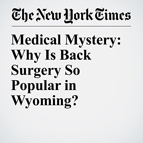 Medical Mystery: Why Is Back Surgery So Popular in Wyoming? copertina