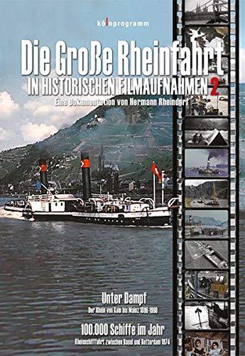 Die große Rheinfahrt in historischen Filmaufnahmen 2