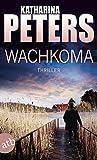 Wachkoma: Thriller (Hannah Jakob ermittelt, Band 2)