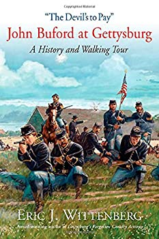 """""""The Devil's to Pay""""  John Buford at Gettysburg A History and Walking Tour."""