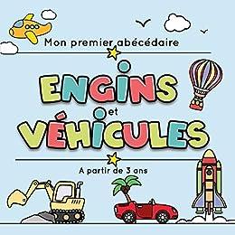 Mon Premier Abecedaire Engins Et Vehicules Inspirations De Coloriage A Partir De 3 Ans