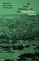The Oral History of the Palestinian Nakba: A Rebellious Journey Across a Changing Spain