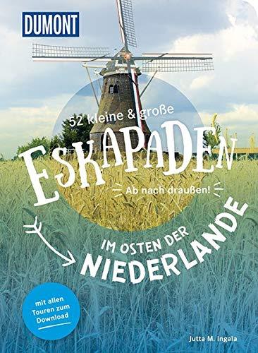 52 kleine & große Eskapaden im Osten der Niederlande: Ab nach draußen! (DuMont Eskapaden)