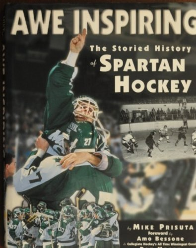 Awe Inspiring, the Storied History of Spartan Hockey