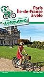 Guide du Routard Paris Île-de-France à vélo