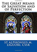The Great Means of Salvation and of Perfection