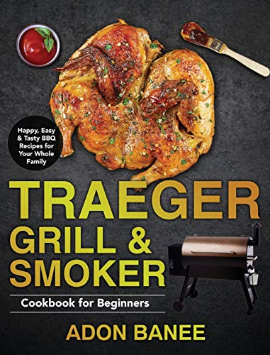 Traeger Grill & Smoker Cookbook for...