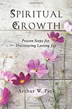 Spiritual Growth: Proven Steps for Discovering Lasting Joy
