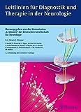 Leitlinien für Diagnostik und Therapie in der Neurologie: Herausgegeben von der Kommission 'Leitlinien' der DGN (German Edition)