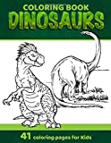Dinosaurs Coloring Book: A Kids Coloring Book with Fun and Easy illustrations for Boys, Girls  (Tyrannosaurus Rex, Triceratops, Velociraptor...)
