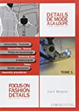 Détails de mode à la loupe - Tome 1, Généralités, coutures, pattes de boutonnage, empiècements, modes opératoires, édition bilingue français-anglais