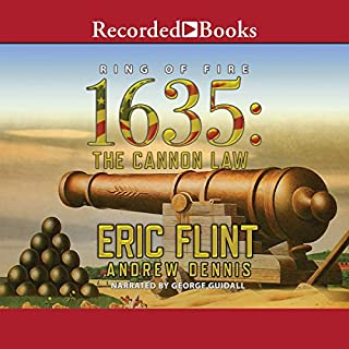 1635     The Cannon Law              Written by:                                                                                                                                 Eric Flint,                                                                                        Andrew Dennis                               Narrated by:                                                                                                                                 George Guidall                      Length: 15 hrs and 24 mins     Not rated yet     Overall 0.0