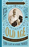 Old Age Is the Absence of Youth (and a Lot of Other Things): 175 Jokes for People Who Think Napping Is a Hobby (Perret s Joke Book Series)