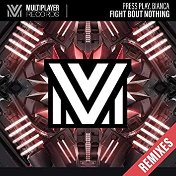 Fight Bout Nothing (Remixes)